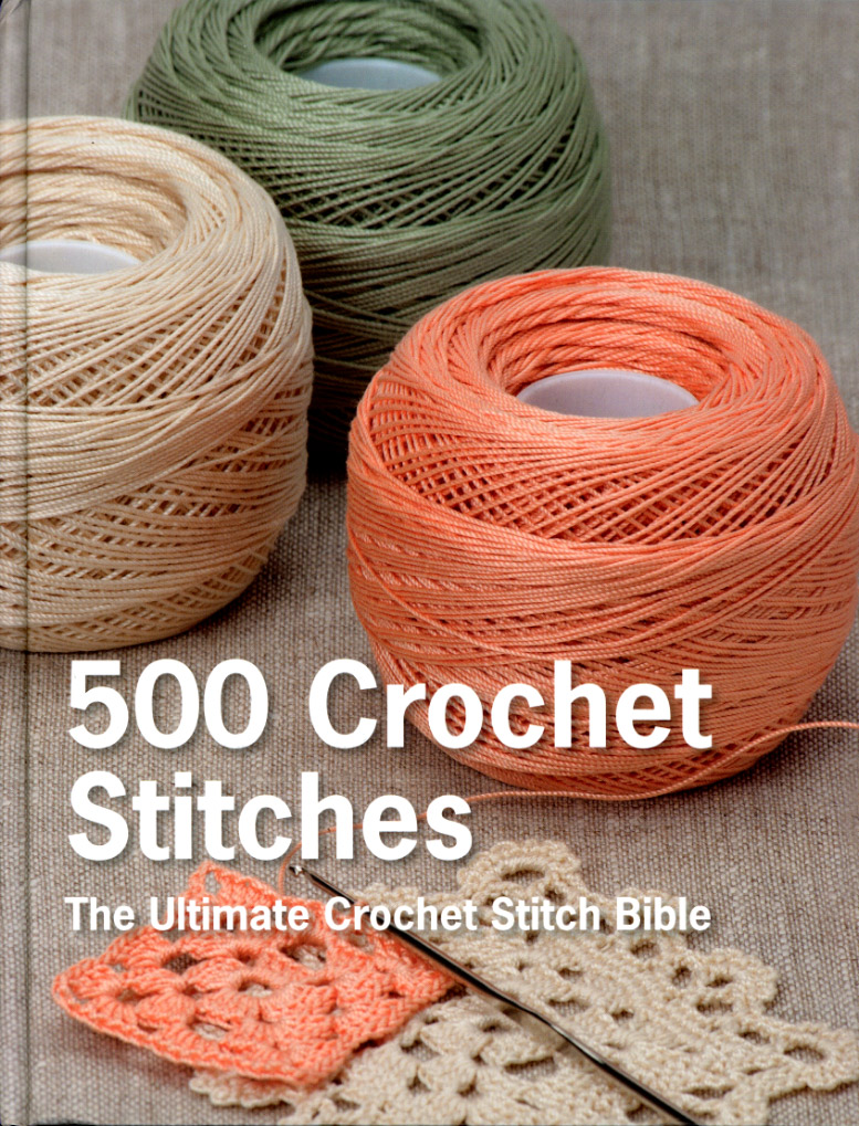500 Crochet Stitches: The Ultimate Crochet Stitch Bible Library ...